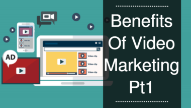 Benefits Of Video Marketing Blog Post