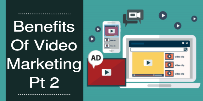 Benefits of video marketing Pt 2