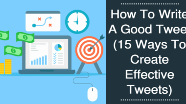 How To Write A Good Tweet 15 Ways To Create Effective Tweets