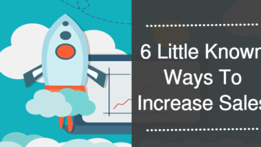 6 Little Known Ways To Increase Sales