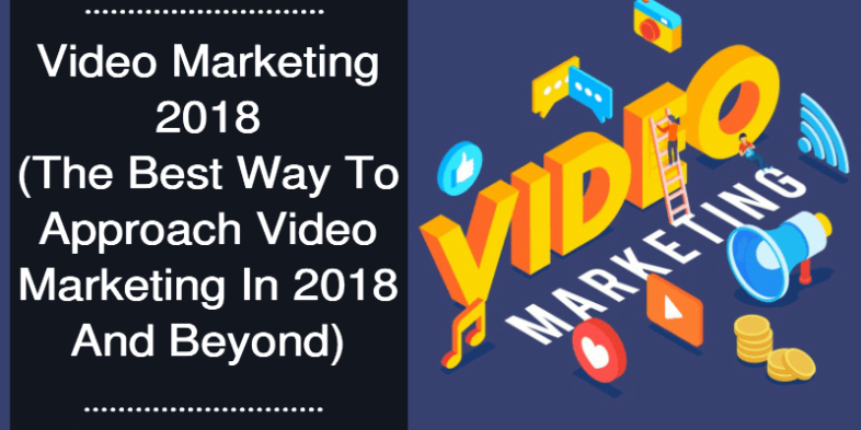 Video Marketing 2018 Blog Post