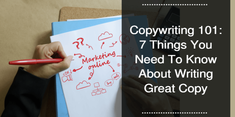 Copywriting 101 7 Things You Need to Know About Writing Great Copy