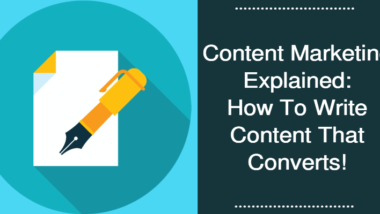 Content Marketing Explained How To Write Content That Converts